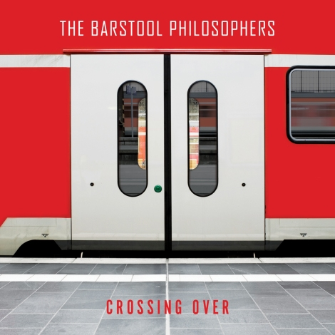 The Barstool Philosophers - Crossing Over - cover_crossing_over_2015_300dpi