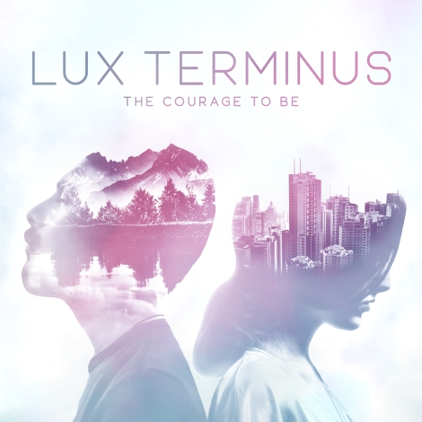 Lux Terminus-The Courage to Be Album Art